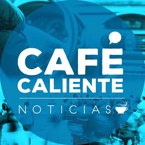 Cafe Caliente Noticias
